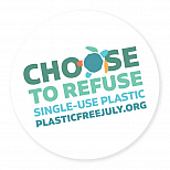 Badge graphic reading 'Choose to refuse single use plastic. plasticfreejuly.org'