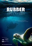 poster for the movie rubber jellyfish with an underwater photograph of a turtle and a jellyfish-like looking item in the background